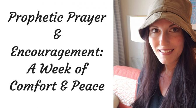 A Week of Comfort & Peace
