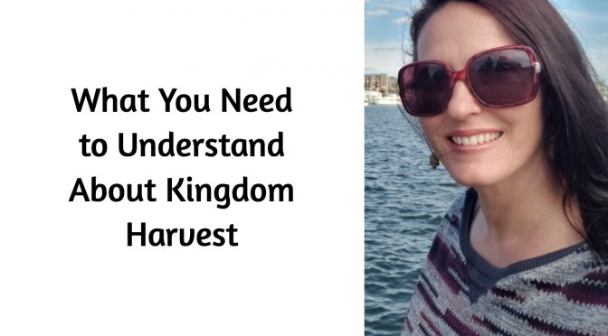 What You Need to Understand About Kingdom Harvest