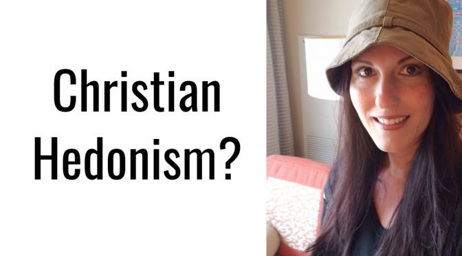 Christian Hedonism?